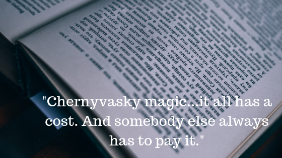 _Chernyvasky magic...it all has a cost. And somebody else always has to pay it._.png