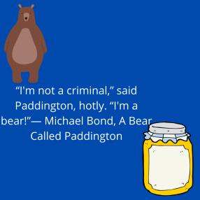 """Please look after this bear.""― Michael Bond, A Bear Called Paddington (2)"